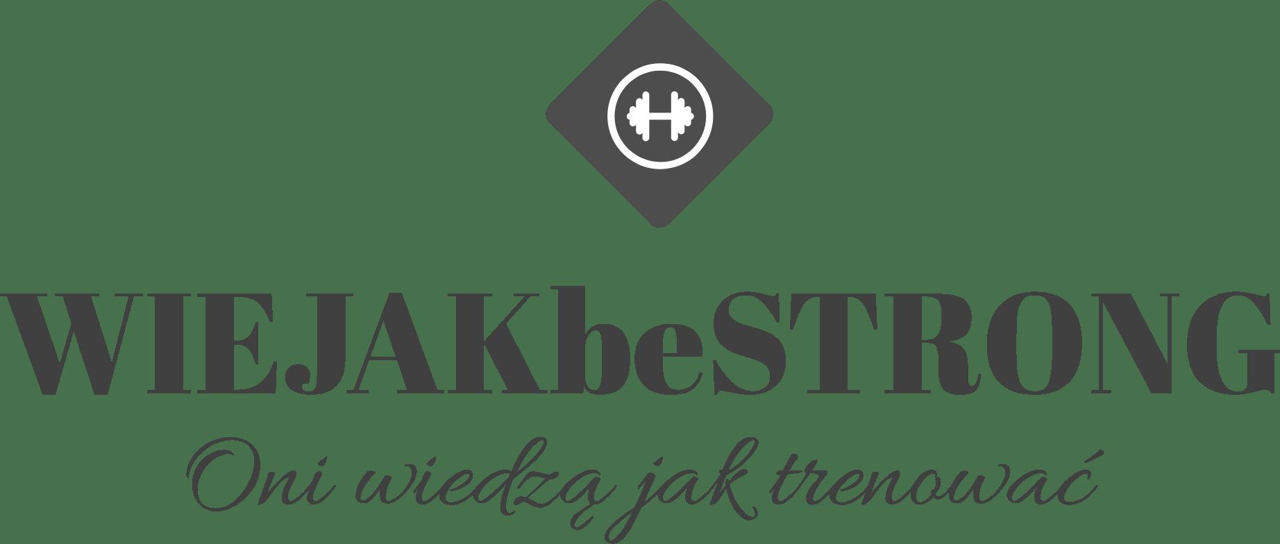Wiejak Be Strong